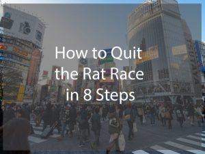 how to quit the rat race
