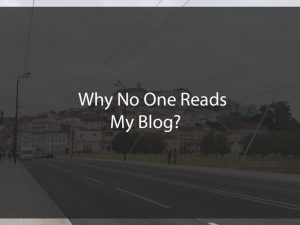 why no one reads my blog