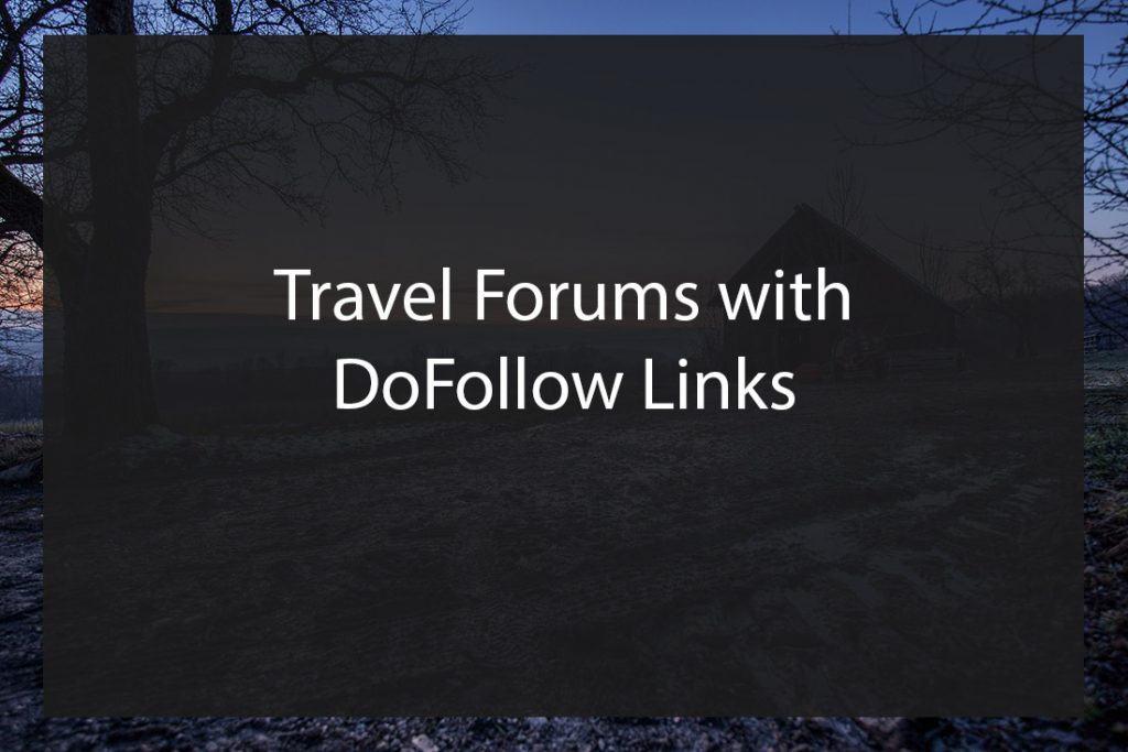 Travel Forums with DoFollow Links