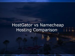 hostgator vs namecheap comparison