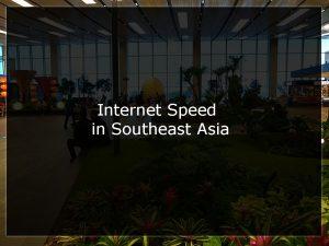 internet speed southeast asia