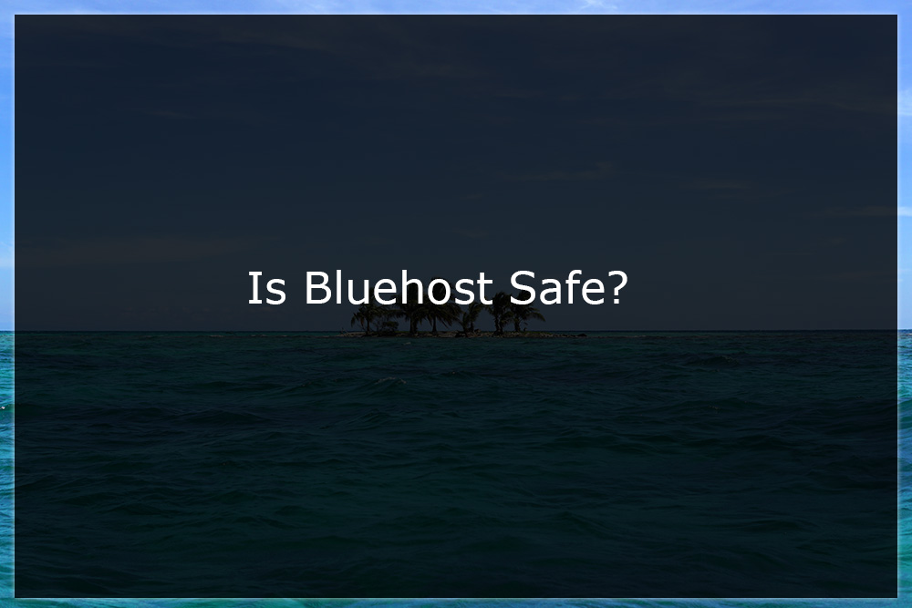 is bluehost safe