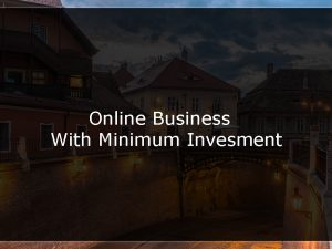 online business with minimum investment