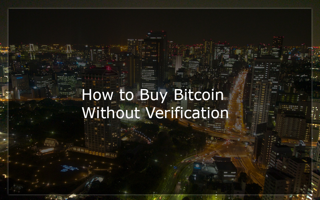 buy bitcoin ethereum without verification